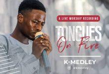 New Music:-Tongues On Fire- K-Medley (@kmedley__ @kk_medley) 6