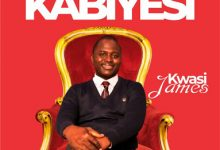 New Music:- Kabiyesi -Kwasi James 5