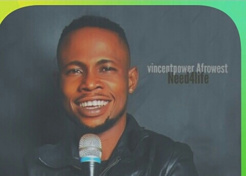 New Music:-Need For Life- Vincentpower Afrowest 1