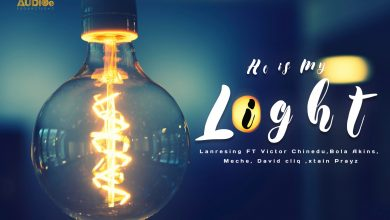 """New Music:-""""He Is My Light"""" by Lanresings Ft. Meche + Victor Chinedu + Bola Akins + David Cliq + Xtain Prayz 6"""