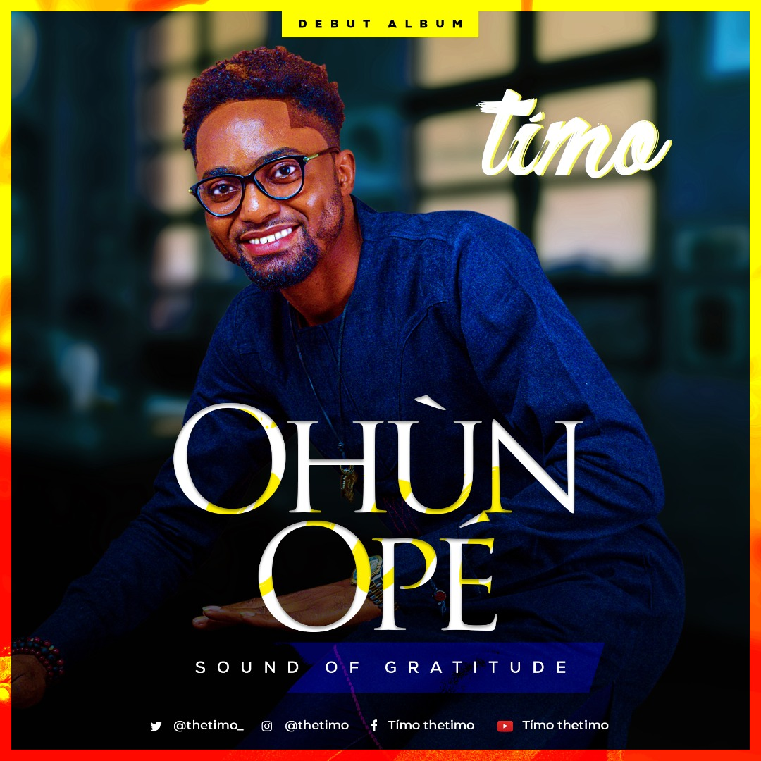 "Anticipate Album:- ""Ohun Ope"" By Timo 1"