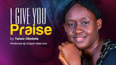 """New Music:-""""I Give You Praise"""" By Taiwo Okotete 8"""