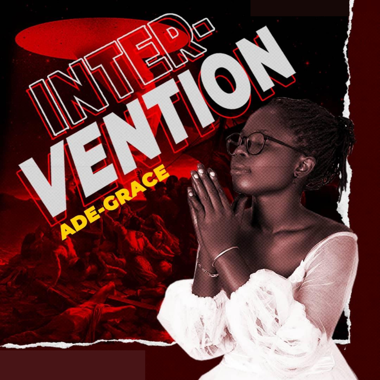 "{Audio + Video} ""Intervention"" By Ade-Grace    Trinity Media 1"