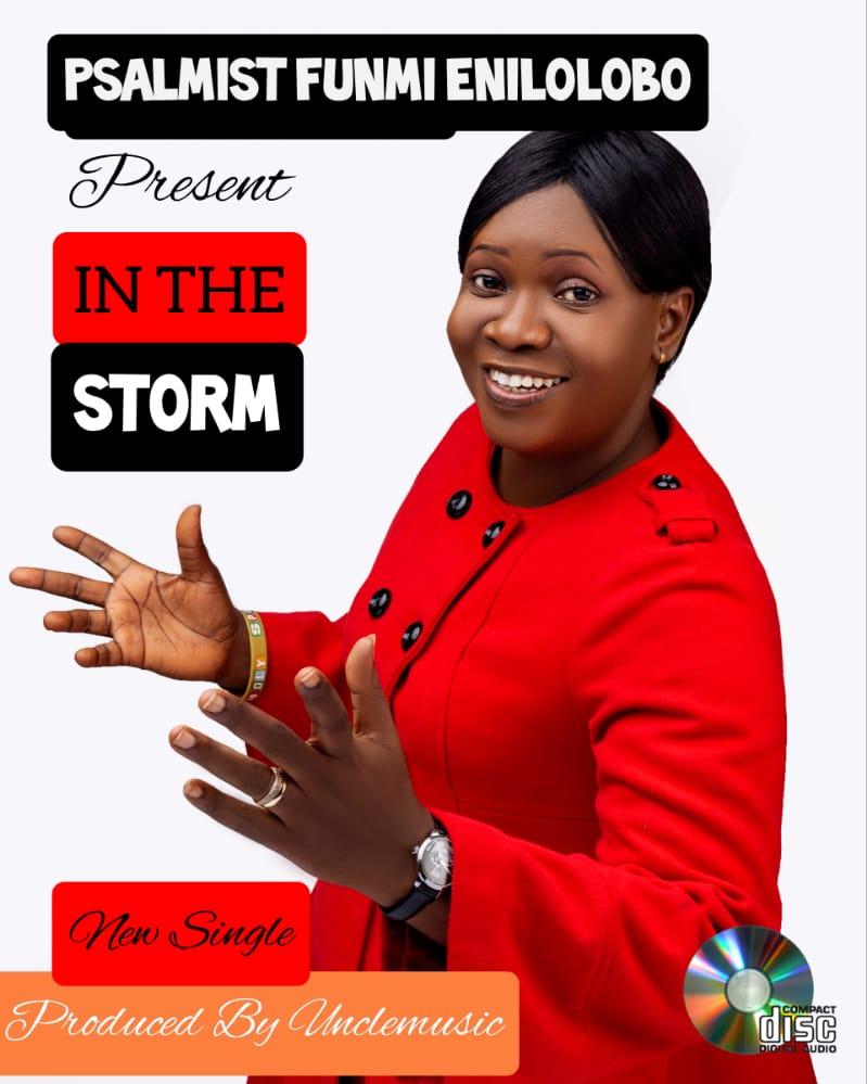 "New Music:- ""In the storm"" By Psalmist Funmi Enilolobo || Trinity Media 1"