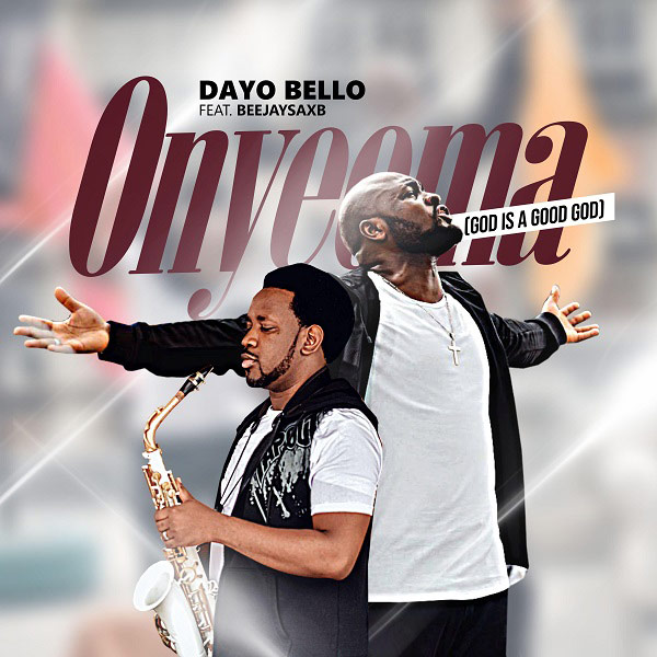 """New Music:- """"Onyeoma"""" By Dayo Bello Ft. Beejay Sax(Free video download)    @officialdbello    Trinity Media 1"""