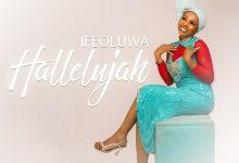 """New Music:- """"Hallelujah"""" By Ifeoluwa    Trinity Media 8"""