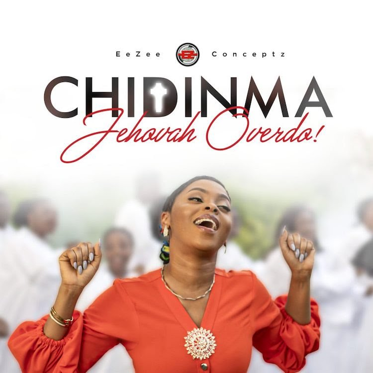 """(Audio + Video) """"Jehovah Overdo"""" By Chidinma(free video download) 