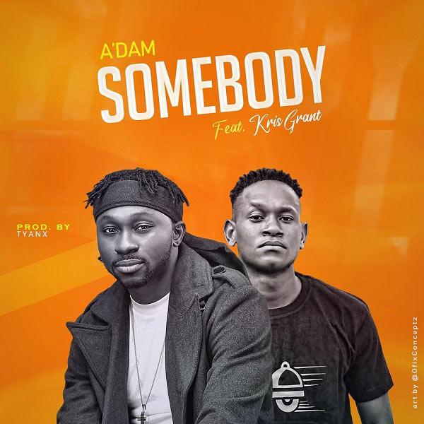 "(Audio + Video) ""Somebody"" By A'dam Ft. Kris Grant | @adam_songbird_ @adam.songbird || Trinity Media 1"